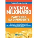DIVENTA MILIONARIO PARTENDO DA DIPENDENTE