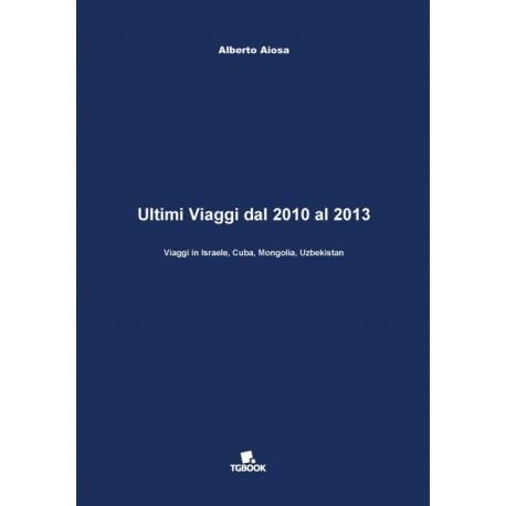 ULTIMI VIAGGI DAL 2010 AL 2013