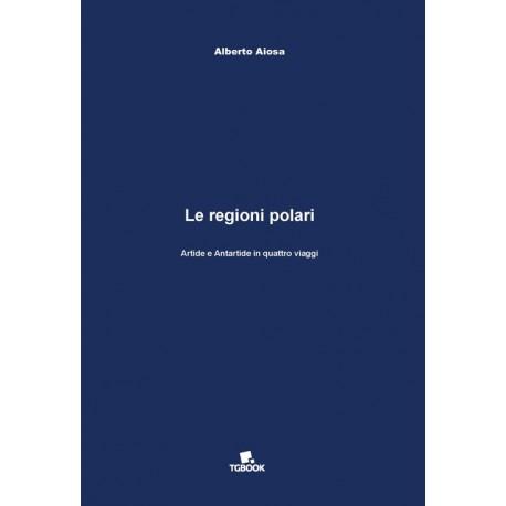 LE REGIONI POLARI - ARTIDE E ANTARTIDE