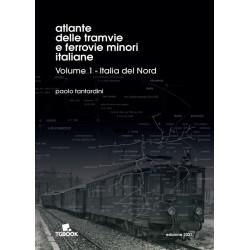 ATLANTE DELLE TRAMVIE E FERROVIE MINORI ITALIANE VOL 1 - ITALIA DEL NORD